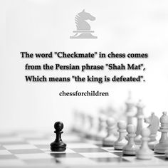 "The word ""Checkmate"" in chess comes from the Persian phrase ""Shah Mat"", Which means ""the king is defeated"".  http://chessforchildren.in/registration.php  #chessforchildren #palychess #learnchess #taniasachdev #chess"