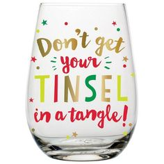 Just relax, it's the Christmas season, what could be stressful about that? This stemless wine glass features the phrase 'Don't get your TINSEL in a tangle!' and couldn't be more fitting for your holiday party. Makes a great gift for all Christmas parties. This is the perfect gift hostess gift. Multi-colored with gold accents. Please hand wash only with sponge or non-abrasive pad. 20 oz. 3.5in x 5... ** More details can be found by clicking on the image. #Wine