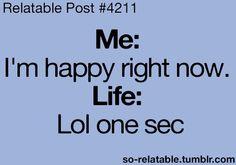 Life always screws stuff up