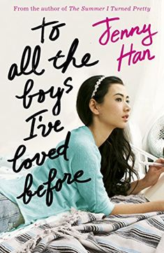 To All the Boys I've Loved Before eBook: Jenny Han: Amazon.co.uk: Books