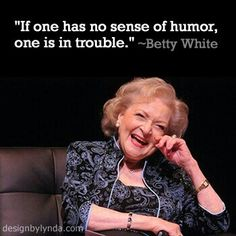 Happy 95th Birthday to Betty White - thanks for all the laughs!