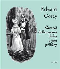 Edward Gorey: Čerstvě deflorovaná dívka a jiné příběhy Edward Gorey, Movie Posters, Movies, Author, Film Poster, Films, Movie, Film, Movie Theater