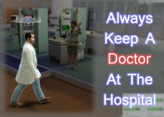 Always Keep A Doctor At Hospital (Bugfix) by scumbumbo at Mod The Sims via Sims 4 Updates