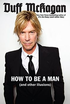 How to Be a Man: (and other illusions) by Duff McKagan http://www.amazon.com/dp/B00TT1VLA4/ref=cm_sw_r_pi_dp_7RRbxb16J88M6
