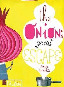 Sara Fanelli, The onion great escape
