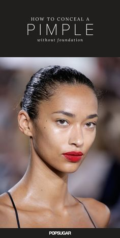 The models on the Jason Wu runway were wearing absolutely no foundation. NONE! It's a little harder for mere mortals to pull off this no-makeup look, but not impossible.  Maybelline global makeup artist Yadim suggests using a very fine brush (like an eyeliner tool) to dot concealer onto the blemish. This will correct the reddish color without leaving it cakey. To set everything, apply a dash of powder on top.
