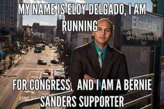 My name is Eloy Delgado, I am running for congress, and I am a Bernie Sanders Supporter.  #BernieSanders #FeelTheBern #Berniecrat #EloyDelgado