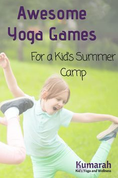The Best Yoga Games for an Amazing Summer Camp - Kumarah Kids Yoga. Awesome ideas, yoga games and activities, especially for a kids summer camp program.
