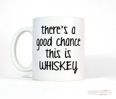 Brother Gift, There's a Good Chance This is Whiskey Mug, Husband Gift Mens Funny Coffee Mug, Father Gift for Dad Tea Mug, Funny Gift for Him