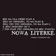 Zobacz zdjęcie Plan... w pełnej rozdzielczości Motto, Wise Words, Humor, Texts, Inspirational Quotes, Cards Against Humanity, How To Plan, Life, Life Coach Quotes