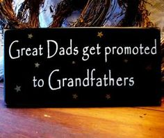 Great Dads get promoted to Grandfathers Wood Sign Fathers Day | CountryWorkshop - Folk Art & Primitives on ArtFire