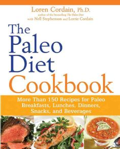 At last! The cookbook based on the bestselling The Paleo Diet Dr. Loren Cordain's The Paleo Diet has helped thousands of people lose weight, keep it off, and learn how to eat for good health by follow