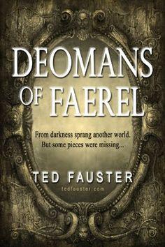 Deomans of Faerel (World of Faerel Book 1) by Ted Fauster https://www.amazon.com/dp/B00CPCYRJQ/ref=cm_sw_r_pi_dp_x_0n-fyb9A593YW