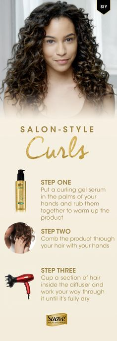 Show off your natural texture with this soft and defined curls tutorial. Step 1: Apply Suave Professionals Luxe Style Infusion Curl Defining Gel Serum to the palms of your hands and rub them together to warm it up. Step 2: Comb the product through with your hands. Step 3: Cup a section of hair inside the diffuser and work your way through it until it's fully dry.