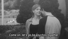 Let's be psychos together. The perks of being a wallflower