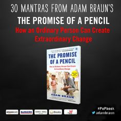 How One Person Can Create Extraordinary Change: 30 Mantras from Adam Braun's THE PROMISE OF A PENCIL by Simon and Schuster via slideshare
