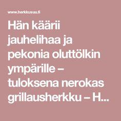 Hän käärii jauhelihaa ja pekonia oluttölkin ympärille – tuloksena nerokas grillausherkku – Herkkusuu.fi