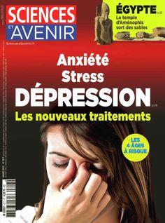 Sciences et Avenir n°817 de mars 2015 * Anxiété, stress, dépression : les nouveaux traitements