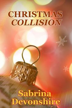 12/07/13 5.0 out of 5 stars Christmas Collision by Sabrina Devonshire, http://www.amazon.com/dp/B00GZ8ES1S/ref=cm_sw_r_pi_dp_VQ-Osb01CWBPD