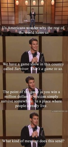 Funny pictures about Daniel Tosh On Why The World Hates America. Oh, and cool pics about Daniel Tosh On Why The World Hates America. Also, Daniel Tosh On Why The World Hates America photos. Funny Shit, Haha Funny, Funny Stuff, Funny Things, Random Stuff, Random Humor, Funny Sarcastic, Look Here, Look At You