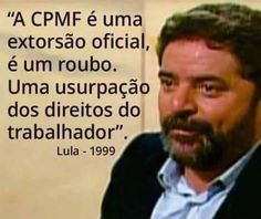 Hoje ,2015 ,  é a favor do CPMF