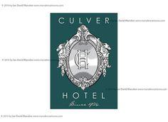 Culver Hotel Logo and signage by Ian David Marsden, via Flickr