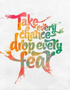 ¡Toma cada oportunidad, solta todos los miedos!