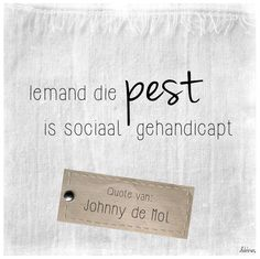 Die Pest, Special Needs Quotes, Bullying Quotes, Dutch Words, Dutch Quotes, Psychology, Wisdom, Facebook, Food