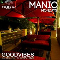 Start the week the way it should be-Chill and be happy! Buddha-Bar Manila presents Good Vibes-MANIC Mondays. Let our great food and drinks together take all your worries away and just have a chill time with your friends!  GOOD VIBES: the new meaning of HAPPY HOUR at Buddha-Bar Manila and grab the best chow, sushi, and cocktail selections only at Php 150!  Let us change your usual late-afternoon habit, CHILL all the way. Sunset. Drink. Music. Chill.