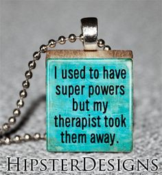 I used to have super powers but my therapist took them away. Mean therapist. Good Wednesday, Funny Commercials, Commercial Ads, Just For Laughs, Laugh Out Loud, The Funny, Make Me Smile, Just In Case, I Laughed