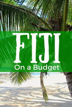 """The ultimate backpacking guide to the South Pacific's most popular destination! As featured on """"Lifehacker.org"""" Backpacking Fiji On A Budget - FreeYourMindTravel"""