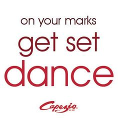 Motivational Dance quote - On your marks get set dance!