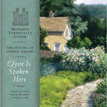 Love Is Spoken Here Mormon Tabernacle Choir Music CD    More LDS Gems at:  www.MormonLink.com