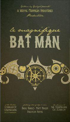 """""""'The Magnifique Batman' A Wayne Manners Industries Production"""""""