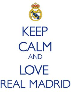 live each moment like your last, Keep Calm and Love Real Madrid