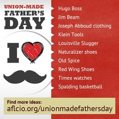 Celebrate your dad this Father's Day and show your solidarity by getting him a gift that's union-made! Visit www.aflcio.org/unionmadefathersday for a complete list.