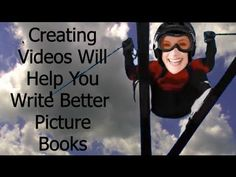 How Creating Videos Will Help You Write the Best Picture Books