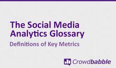 The Social Media Analytics Glossary by Abbas Alidina for Crowdbabble.