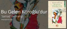 Bu Gelen Köroğlu'dur, Samad Behrangi'nin bir diğer masal kitabı. Güzel bir masal daha okuyacağınızdan emin... Bu Gelen Köroğlu'dur - Samad Behrangi
