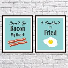 Don't Go Bacon My Heart, Breakfast Humor, Bacon Art Print, Set of Two - 5x7, 8x10, 11x14 Funny Print, Kitchen Decor, Typography Print