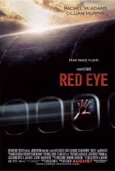High resolution official theatrical movie poster ( of for Red Eye Image dimensions: 810 x Directed by Wes Craven. Starring Rachel McAdams, Cillian Murphy, Brian Cox, Jayma Mays Eye Movie, Movie Tv, Rachel Mcadams, Cillian Murphy, Image Internet, Wes Craven, Brian Cox, Red Eyes, Feature Film