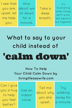 what to say to your child instead of calm down