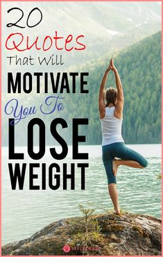 20 Awesome Quotes That Will Motivate You To Lose Weight #weghtloss #motivation