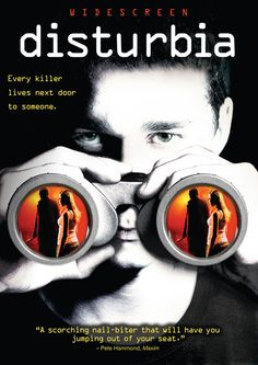 Disturbia (2007) I have this movie.
