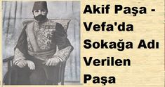 Reşit Akif Paşa - Vefa'da Sokağa Adı Verilen Paşa Fictional Characters, Step By Step, Fantasy Characters