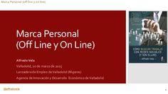 Marca Personal (Off Line y On Line) by Alfredo Vela Zancada via slideshare