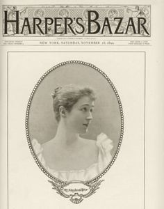 39 photos of iconic Harper's BAZAAR covers through the years: 1899.