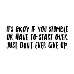 Started week four again Its Okay Quotes, Over It Quotes, Up Quotes, Beauty Quotes, Faith Quotes, Quotes To Live By, Black And White Quotes Inspirational, Black & White Quotes, Inspirational Quotes