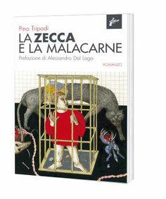 Pino Tripodi, La zecca e la malacarne
