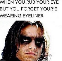 I never wear make-up so these don't apply to me, but when I do wear eye-liner, this is me!